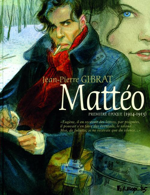 Mattéo T.1 ; première époque (1914-1915)