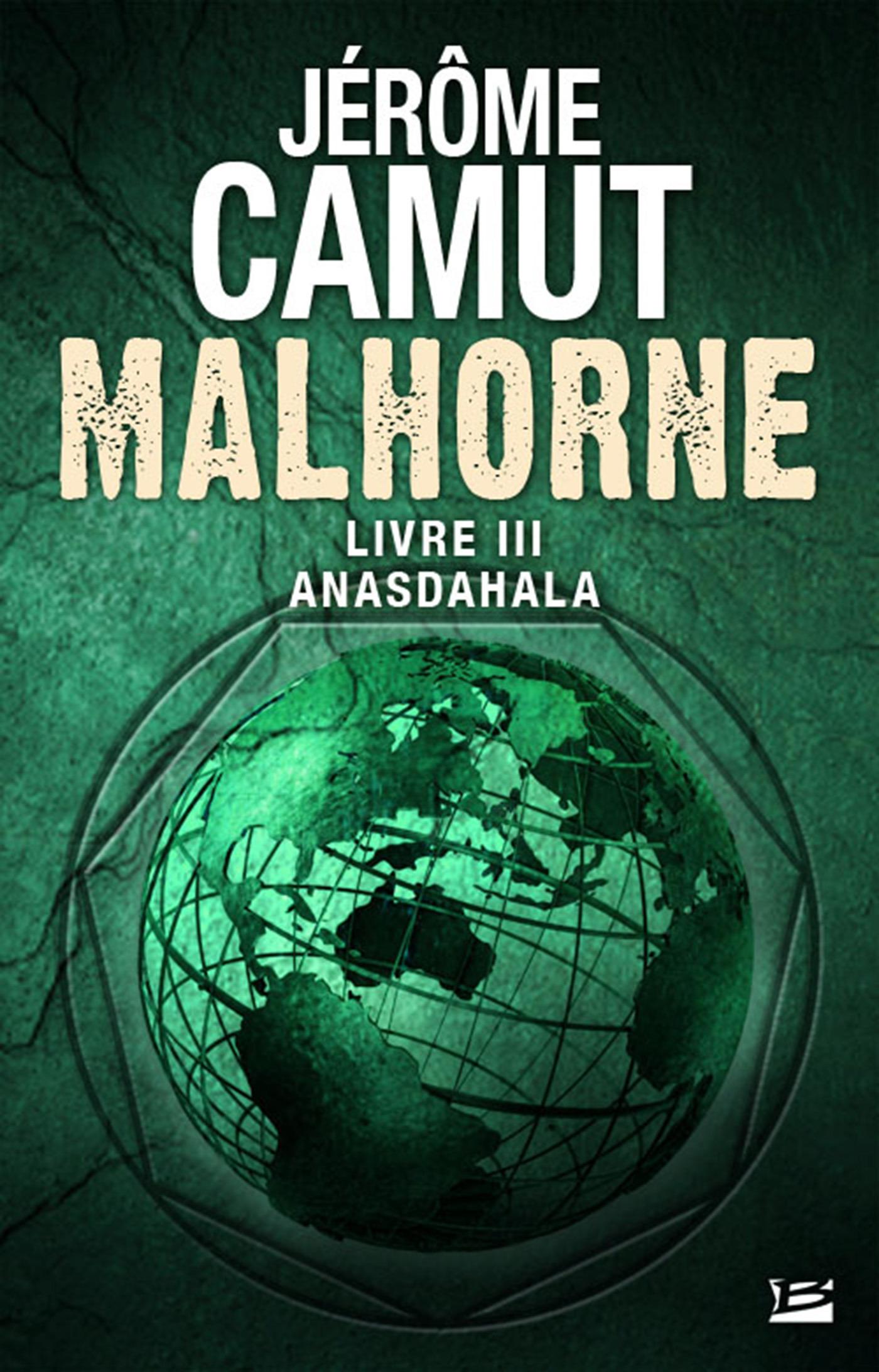 Malhorne T.3 ; Anasdahala