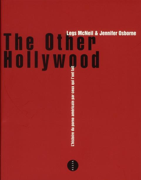 The other Hollywood ; une histoire du porno américain par ceux qui l'ont fait