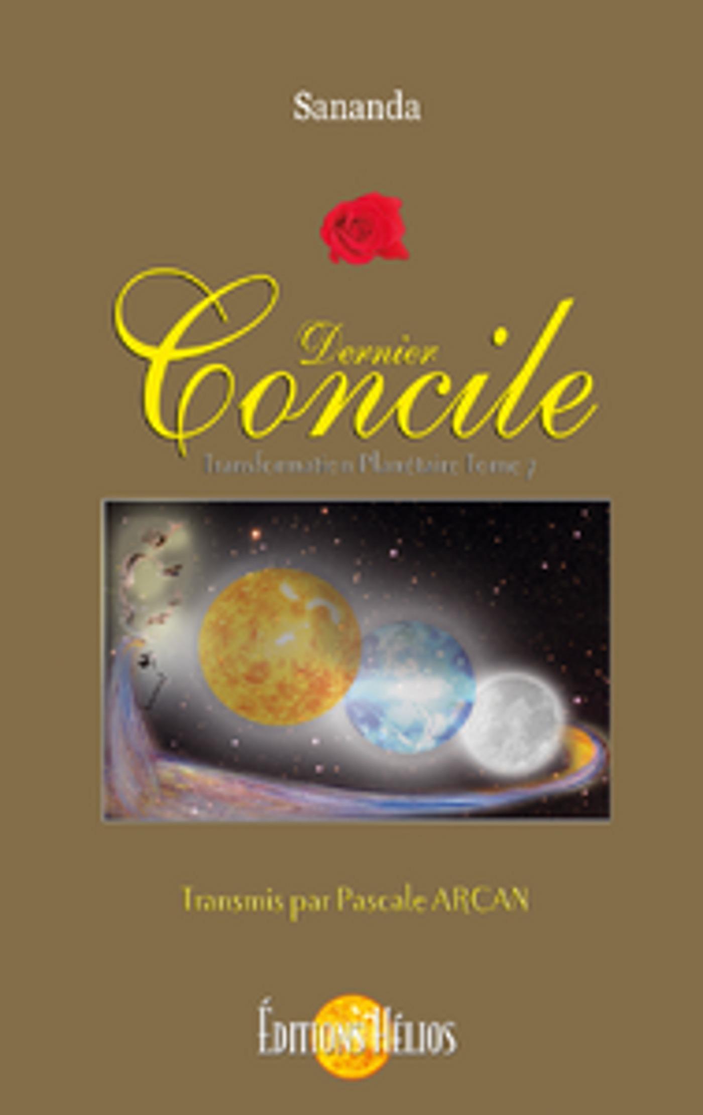 Dernier concile ; transformation planetaire t.7