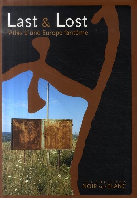 Last and lost ; atlas d'une Europe fantôme