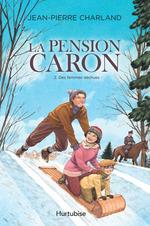 Vente Livre Numérique : La pension Caron T.2 ; des femmes déchues  - Jean-Pierre Charland