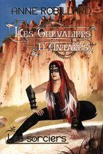 Vente Livre Numérique : Les Chevaliers d'Antarès 06 : Les sorciers  - Anne Robillard