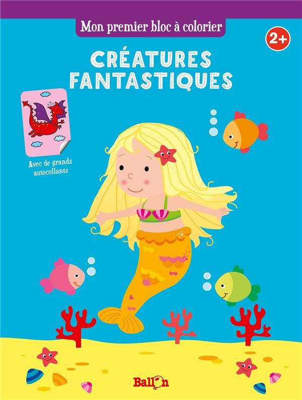 Mon premier bloc à colorier ; les créatures fantastiques