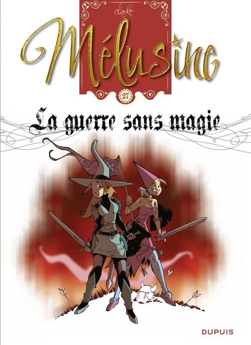 Mélusine - tome 27 - La guerre sans magie  - Clarke