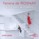 Vente AudioBook : Les Fleurs de l'ombre  - Tatiana de Rosnay