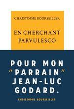 Vente Livre Numérique : En cherchant Parvulesco  - Christophe BOURSEILLER