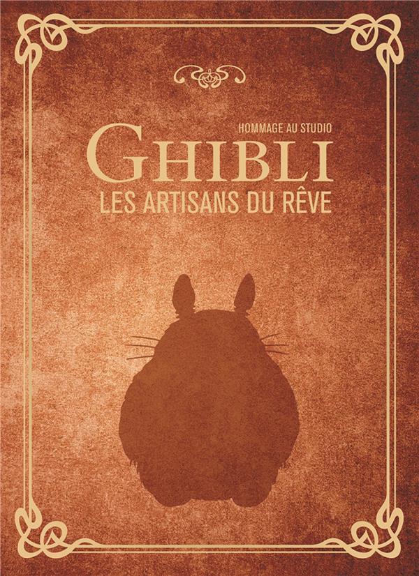 Hommage au studio Ghibli ; les artisans du rêves