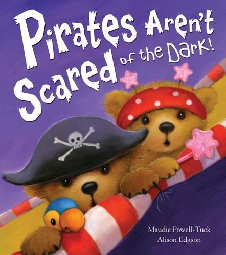 PIRATES AREN'T SCARED OF THE DARK !