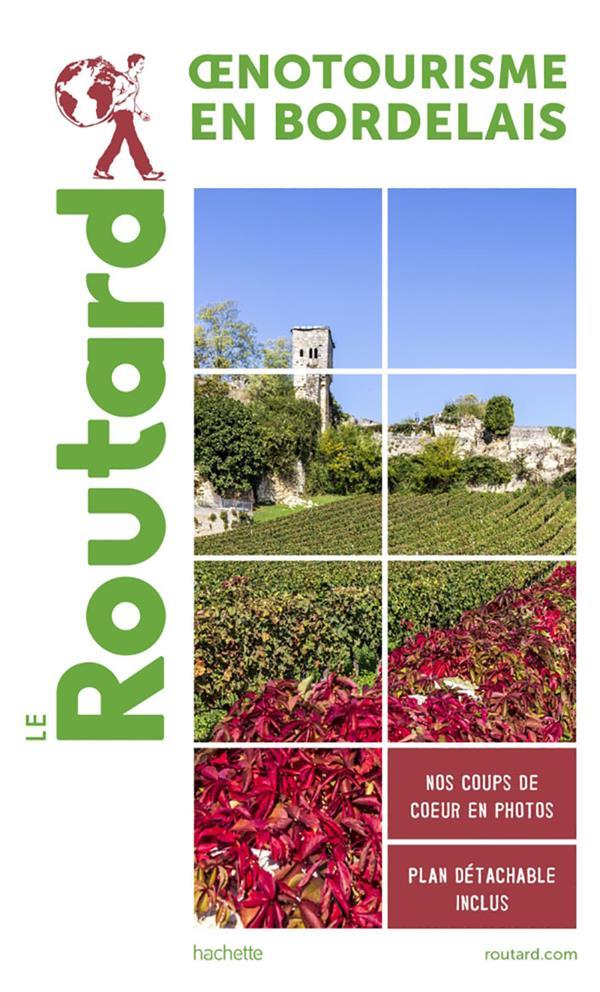 guide du Routard ; oenotourisme en Gironde ; le vignoble bordelais