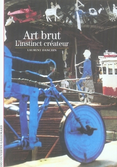 Art brut ; l'instinct créateur