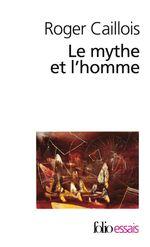 Vente Livre Numérique : Le mythe et l'homme  - Roger Caillois