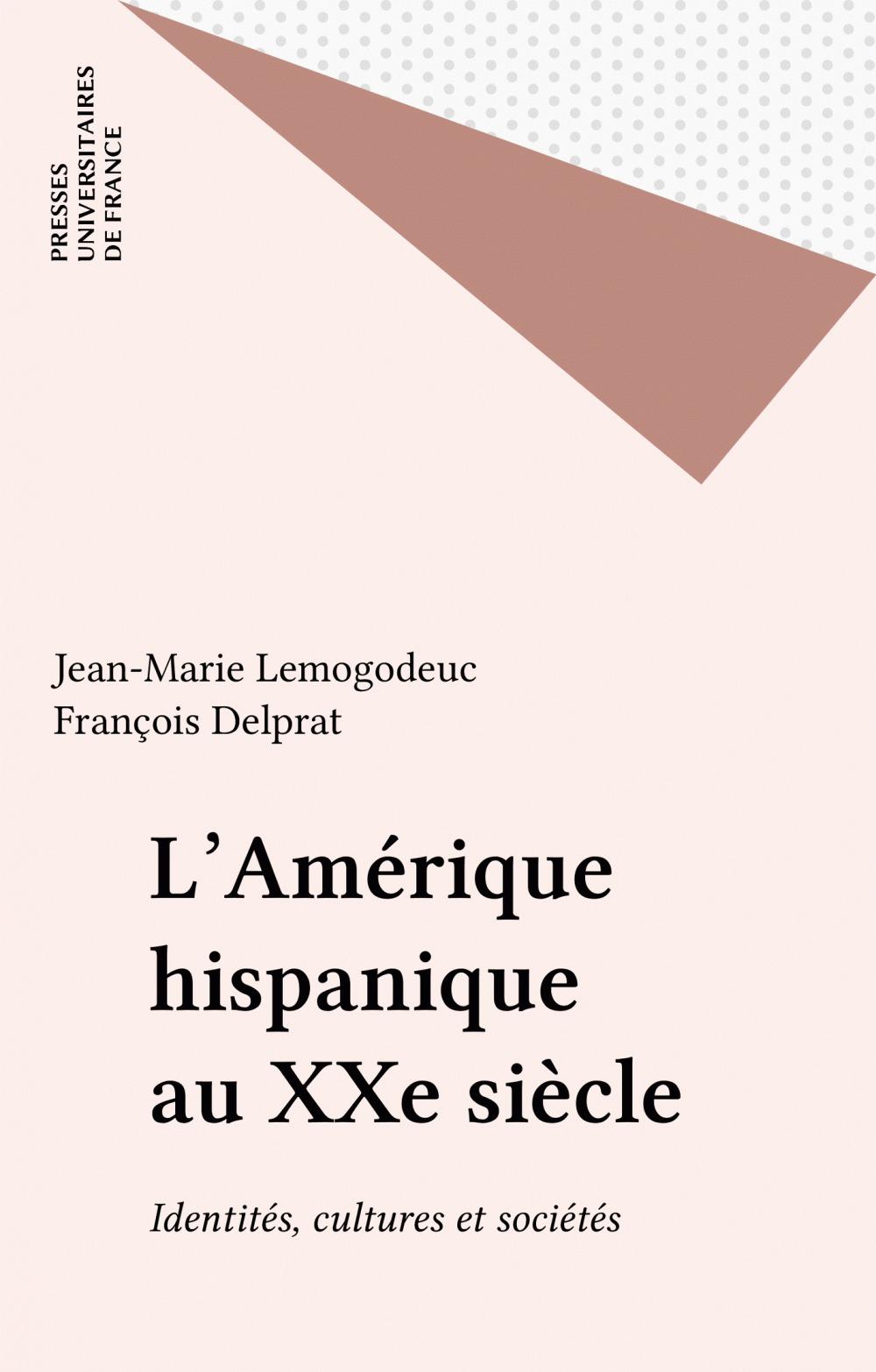 L'Amérique hispanique au XXe siècle ; identités, cultures et sociétés
