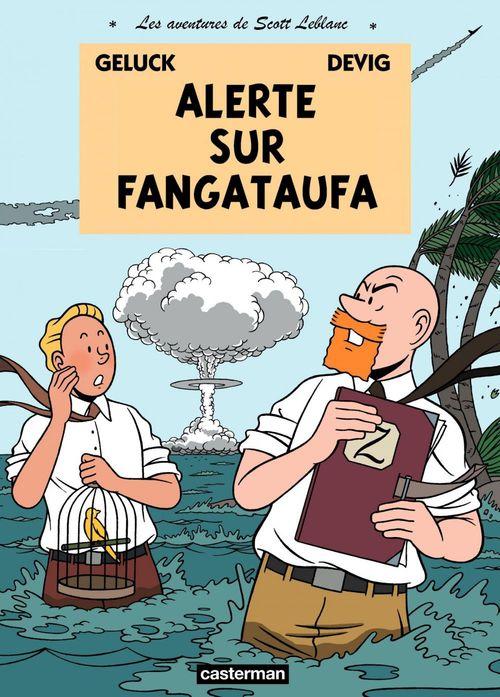 Les aventures de Scott Leblanc (Tome 1) - Alerte sur Fangataufa  - Philippe Geluck