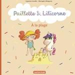 Vente Livre Numérique : Paillette et Lilicorne (Tome 5) - À la plage  - Capucine Lewalle
