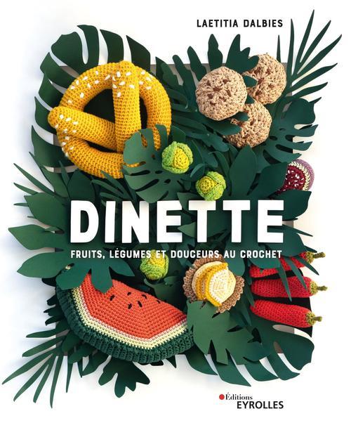 Dinette ; fruits, légumes et gourmandises à crocheter