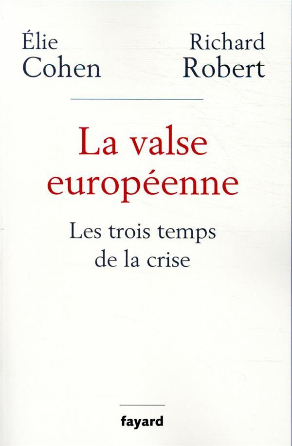 La valse européenne ; les trois temps de la crise