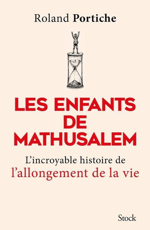 Les enfants de Mathusalem ; l'incroyable histoire de l'allongement de la vie