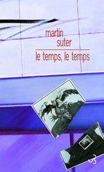 Vente Livre Numérique : Le temps, le temps  - Martin Suter