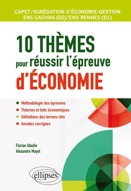 10 thèmes pour réussir l'épreuve d'économie ; agrégation et CAPET d'économie gestion, ENS Cachan/ENS Rennes