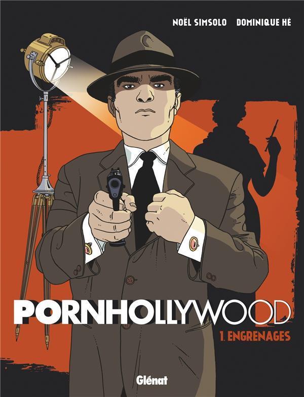 Pornhollywood t.1 ; engrenages