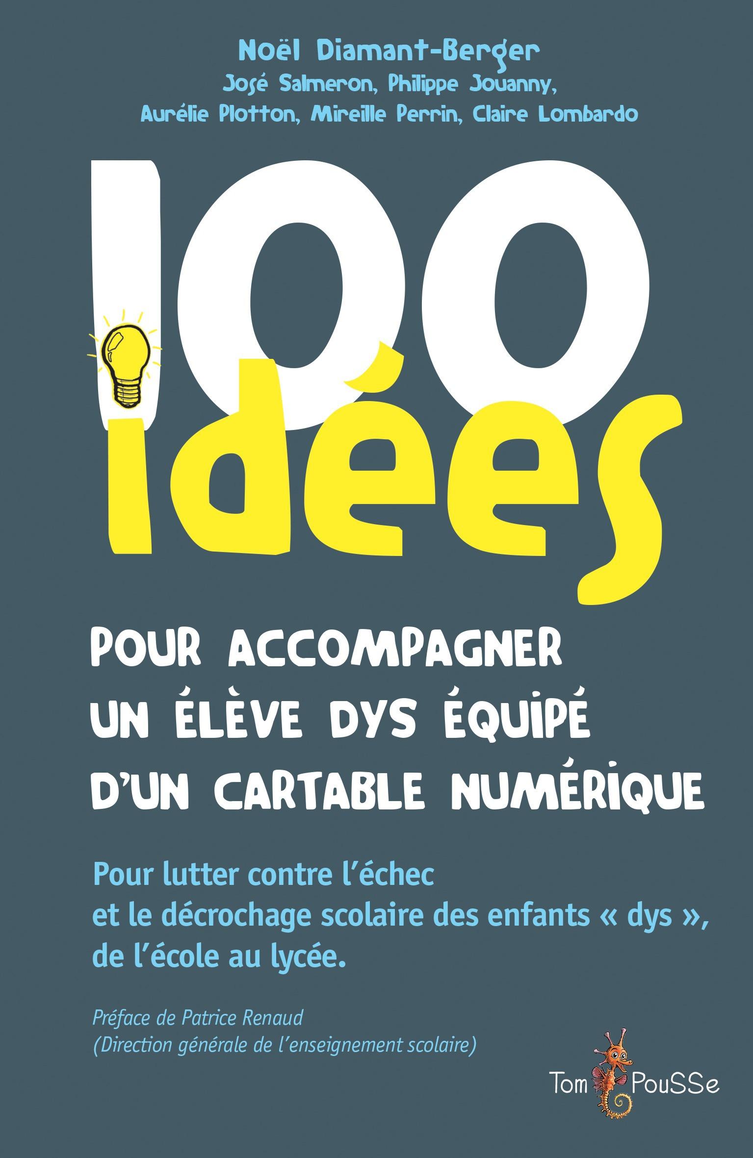 100 idées ; pour accompagner un élève dys équipé d'un cartable numérique