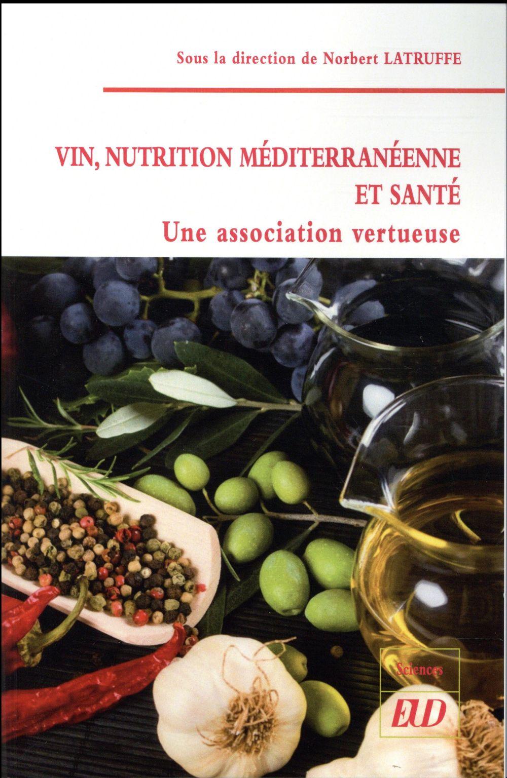 Vin, nutrition mediterraneenne et sante - une association fructueuse