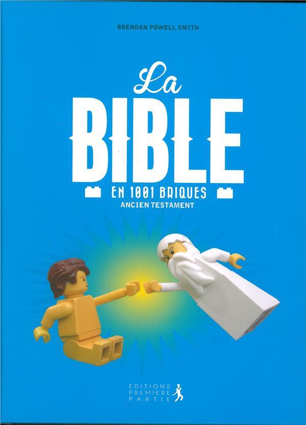 La Bible en 1001 briques ; Ancien Testament
