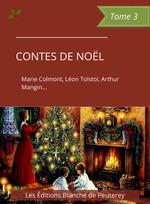 Vente Livre Numérique : Contes de Noël (Tome 3)  - Léon Tolstoï - Marie Colmont - Arthur Mangin - Robertine Barry - Alfred Blesse de Larzes