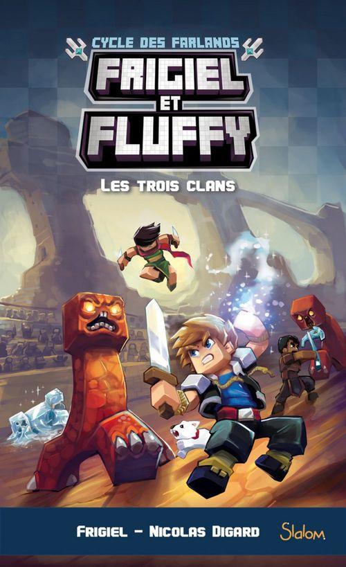 Frigiel et Fluffy, Le Cycle des Farlands (T1) : Les Trois Clans - Lecture roman jeunesse aventures Minecraft - Dès 8 ans