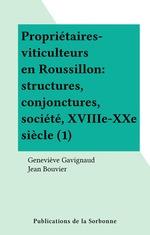 Propriétaires-viticulteurs en Roussillon : structures, conjonctures, société, XVIIIe-XXe siècle (1)