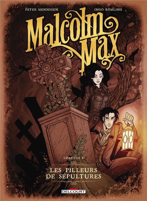 Malcolm Max T.1 ; les pilleurs de sépultures