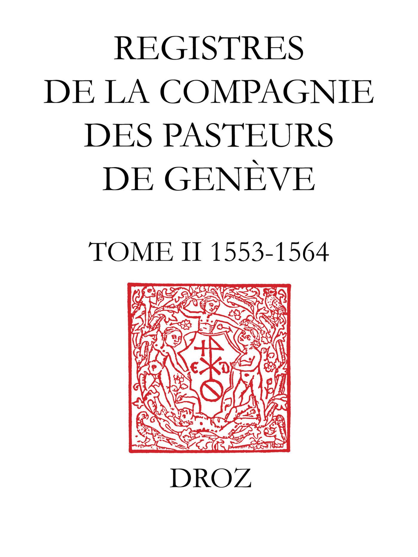 Registres de la Compagnie des pasteurs de Genève au temps de Calvin  - Robert M. Kingdon  - Alain Dufour  - Jean-François Bergier