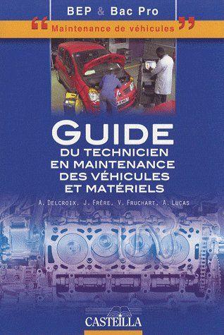 Guide Du Technicien En Maintenance Des Vehicules Et Materiels ; Bep Et Bac Pro