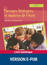 Vente EBooks : Parcours littéraires et maîtrise de l'écrit  - Anne Popet - Françoise Picot
