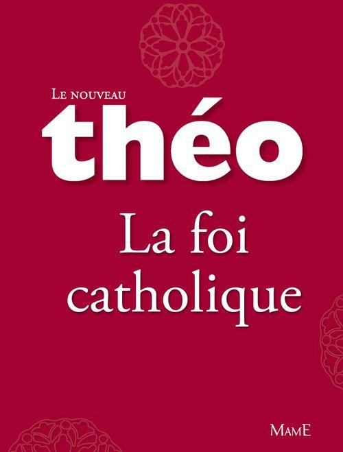 Théo ; la foi catholique