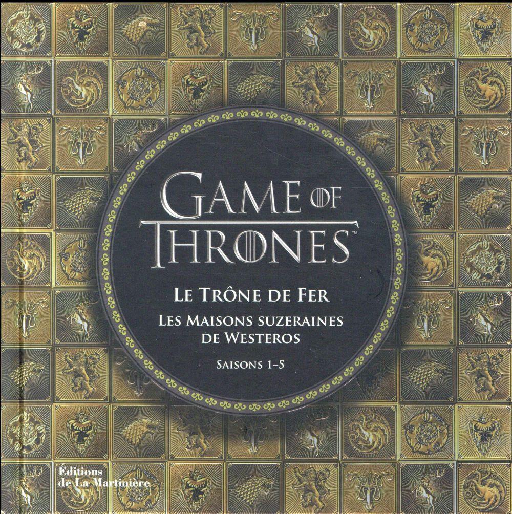 Game of thrones ; le trône de fer ; les maisons suzeraines de Westeros