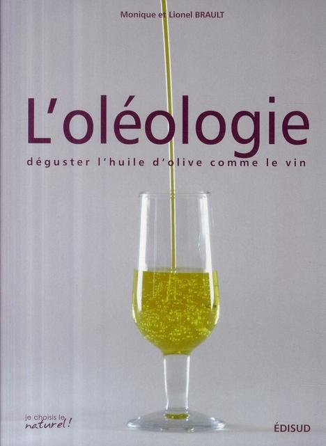 Oleologie Deguster L Huile D Olive Comme Le Vin L