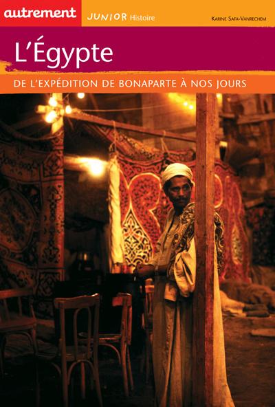 L'Egypte ; de l'expédition de Bonaparte à nos jours