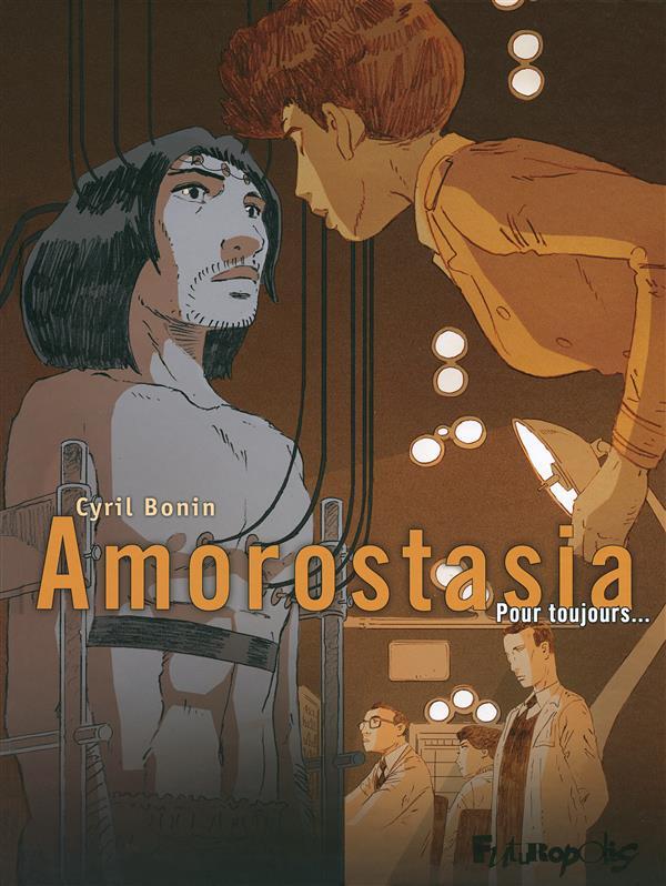 Amorostasia T.2 ; pour toujours...