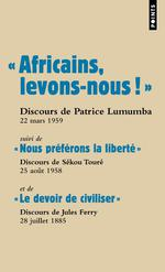 Africains, levons-nous ! le devoir de civiliser ; nous préférons la liberté