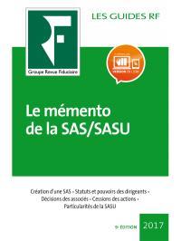 Les guides RF ; le mémento de la SAS/SASU (9e édition)