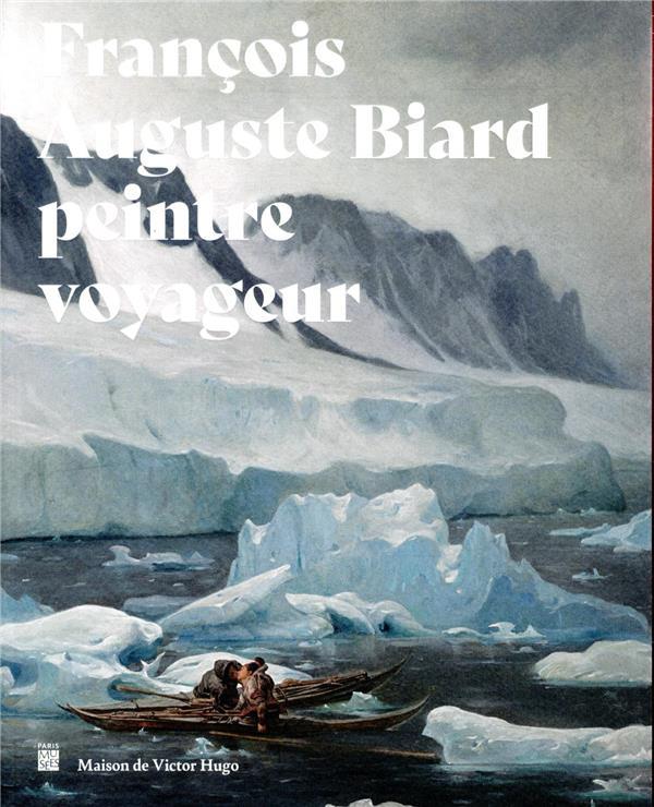 François-Auguste Biard, peintre voyageur