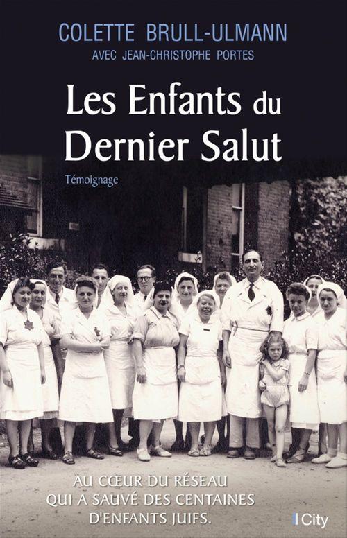 Les enfants du dernier salut  - Jean-Christophe Portes  - Colette Brull-Ullmann