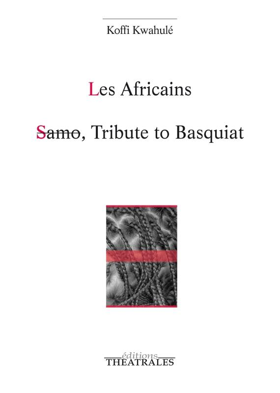 Les africains ; Samo, tribute to Basquiat