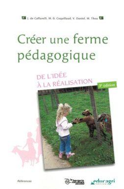 Creer Une Ferme Pedagogique : De L'Idee A La Realisation (Edition 2010)
