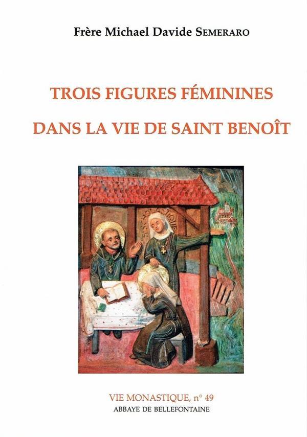 trois figures feminines dans la vie de saint benoit