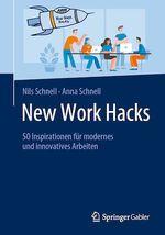 New Work Hacks  - Anna Schnell - Nils Schnell