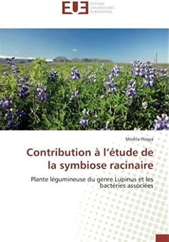 Contribution à l'étude de la symbiose racinaire ; plante légumineuse du genre Lupinus et les bactéries associées