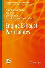 Engine Exhaust Particulates  - Avinash Kumar Agarwal - Pravesh Chandra Shukla - Atul Dhar - Nikhil Sharma